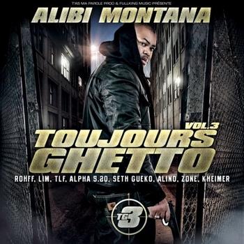 Alibi Montana - Toujours Ghetto Vol.3