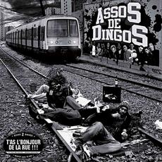 Assos De Dingos - T'As L'Bonjour De La Rue !!!230