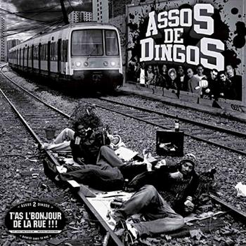 Assos De Dingos - T'As L'Bonjour De La Rue !!!350