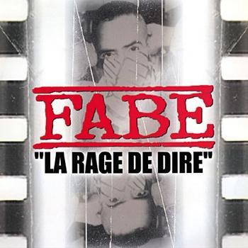 Fabe - La Rage De Dire