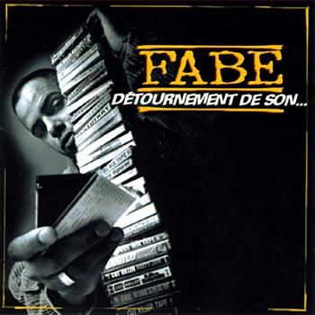 Fabe - Détournement De Son...350